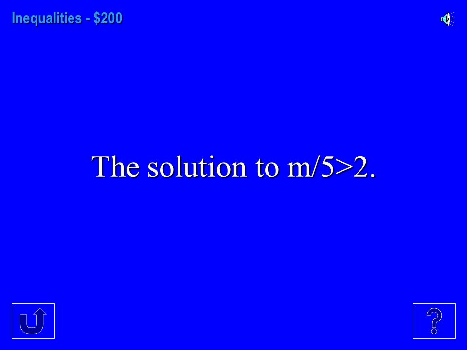 Inequalities - $100 The solution to x-5<18.