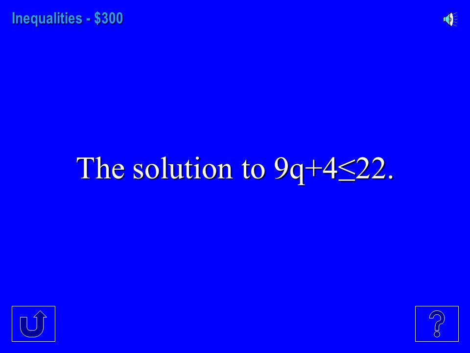 Inequalities - $200 The solution to m/5>2.