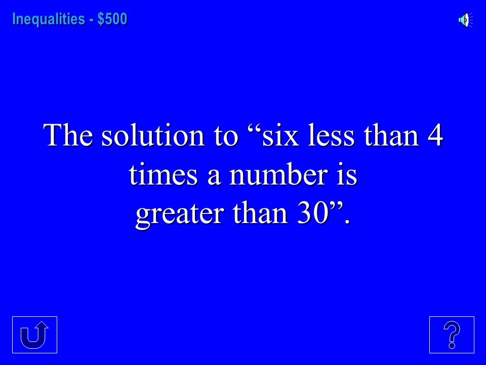 Inequalities - $400 The solution to 2r/5-8.