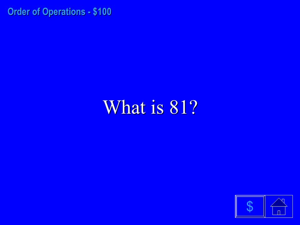 Exponents - $500 What is 99 $