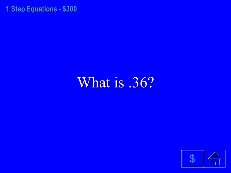 1 Step Equations - $200 What is 13.8 $