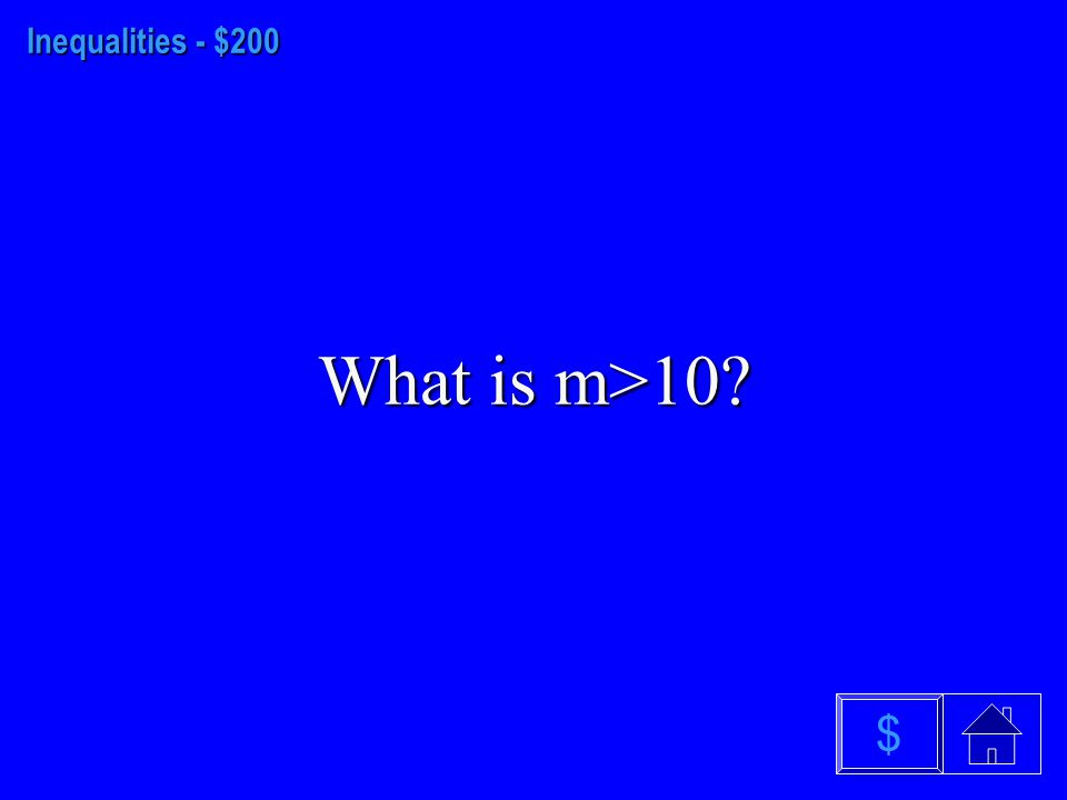 Inequalities - $100 What is x<23 $