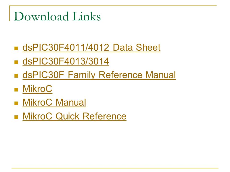 C Examples 3  Download Links dsPIC30F4011/4012 Data Sheet
