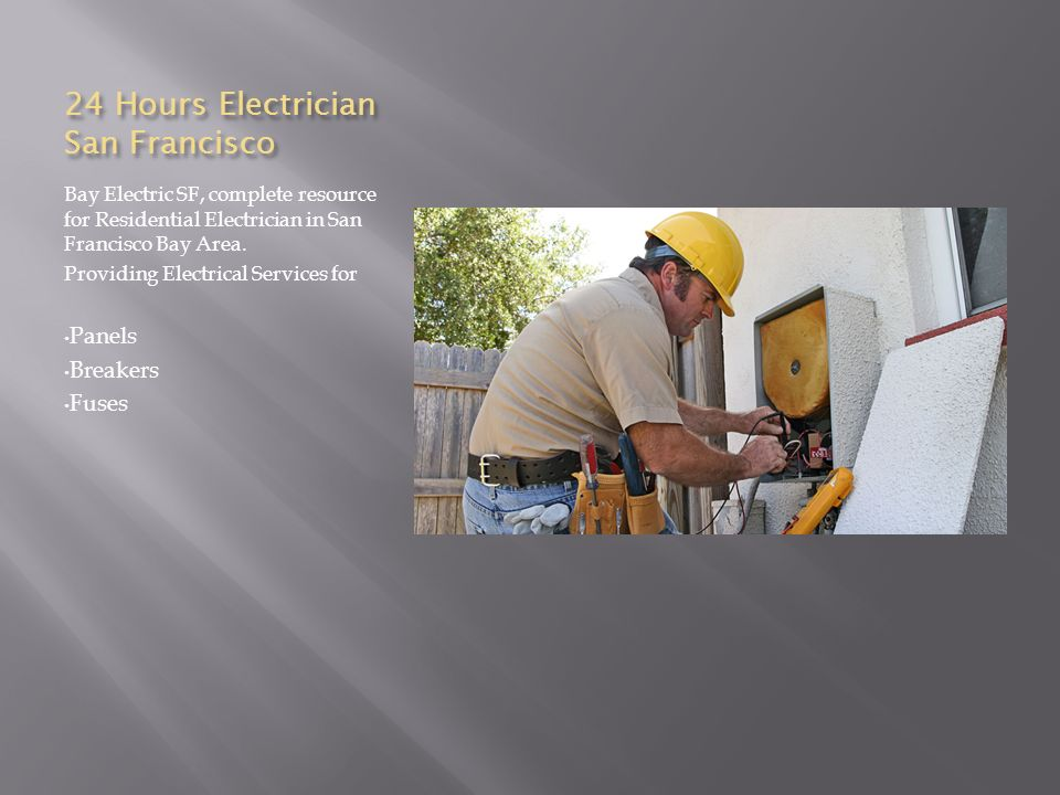 24 Hours Electrician San Francisco Bay Electric SF, complete resource for Residential Electrician in San Francisco Bay Area.