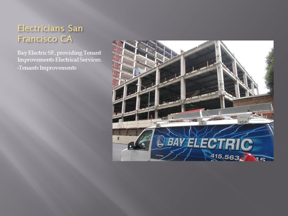 Electricians San Francisco CA Bay Electric SF, providing Tenant Improvements Electrical Services.