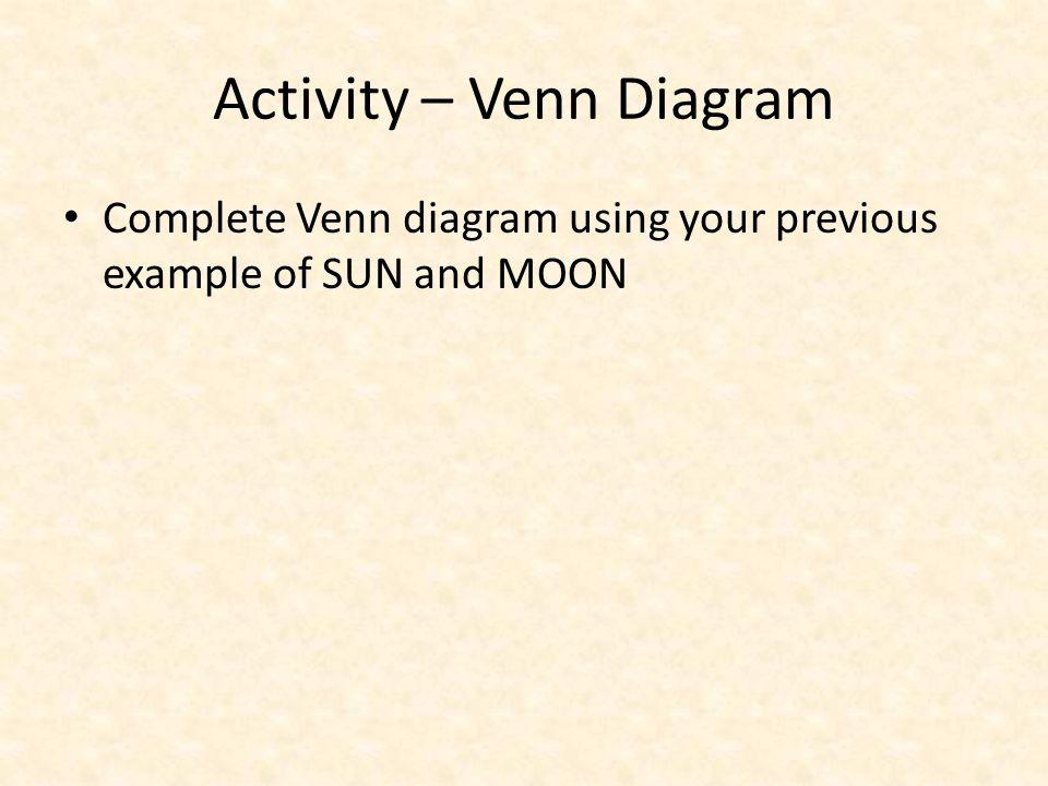 Building academic vocabulary robert j marzano debra j pickering 17 activity venn diagram complete venn diagram using your previous example of sun and moon ccuart Choice Image