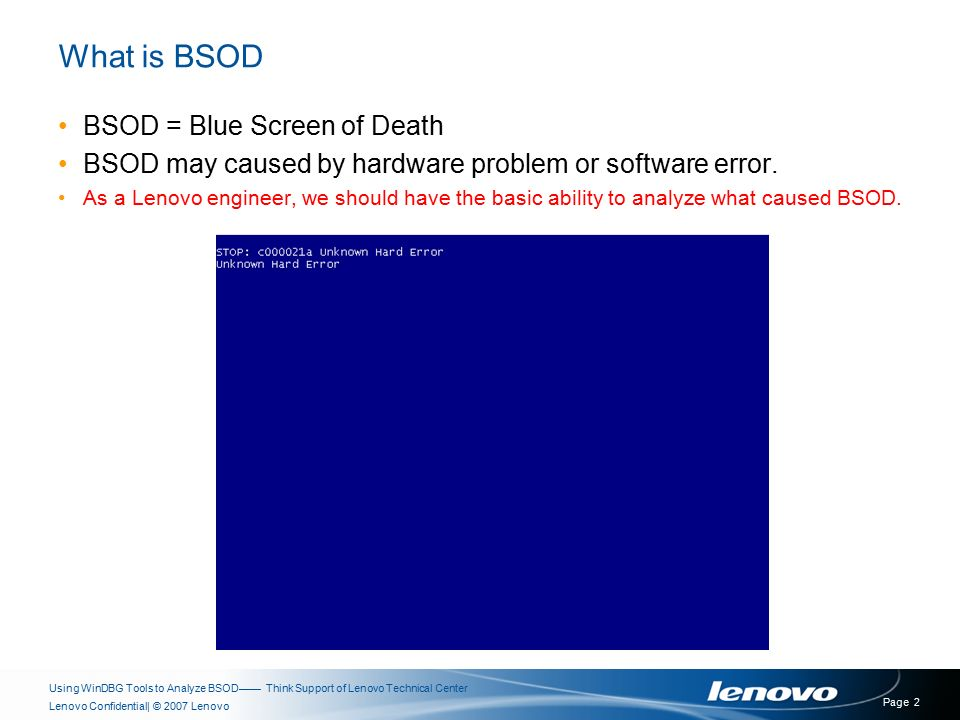 2007 LenovoLenovo Confidential Use WinDBG Tool to Analyze BSOD