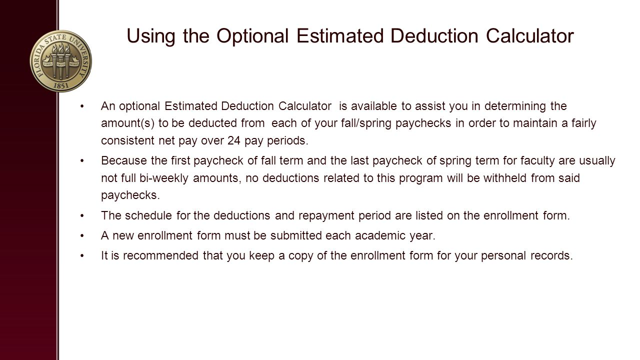 using the optional estimated deduction calculator an optional estimated deduction calculator is available to assist you