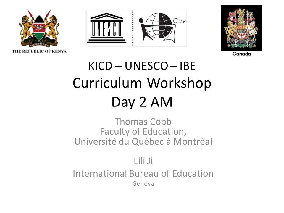 KICD – UNESCO – IBE Curriculum Workshop Day 2 AM Thomas Cobb Faculty Unesco International Bureau Of Education on