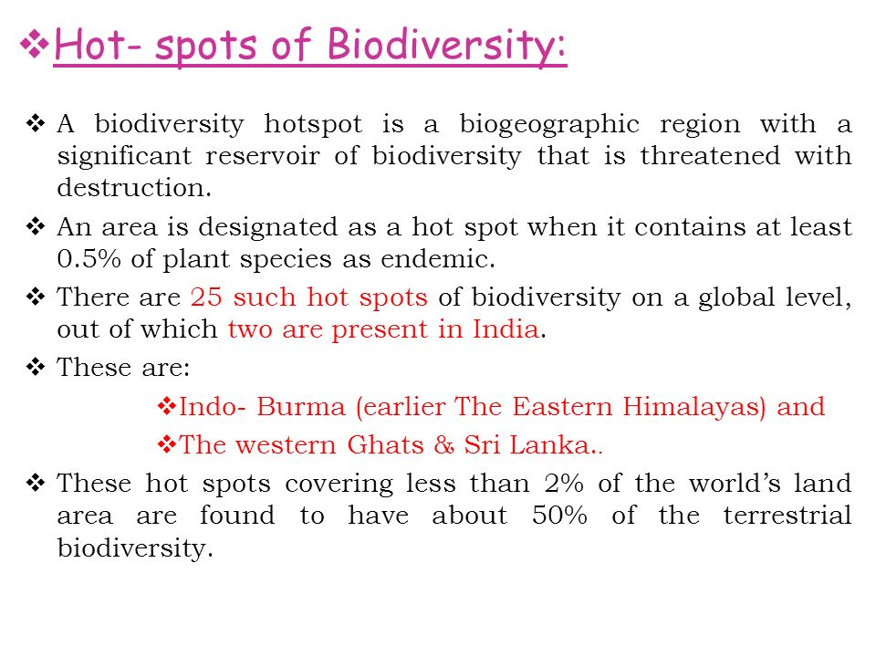  A biodiversity hotspot is a biogeographic region with a significant reservoir of biodiversity that is threatened with destruction.