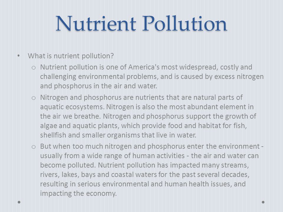 Nutrient Pollution What is nutrient pollution.