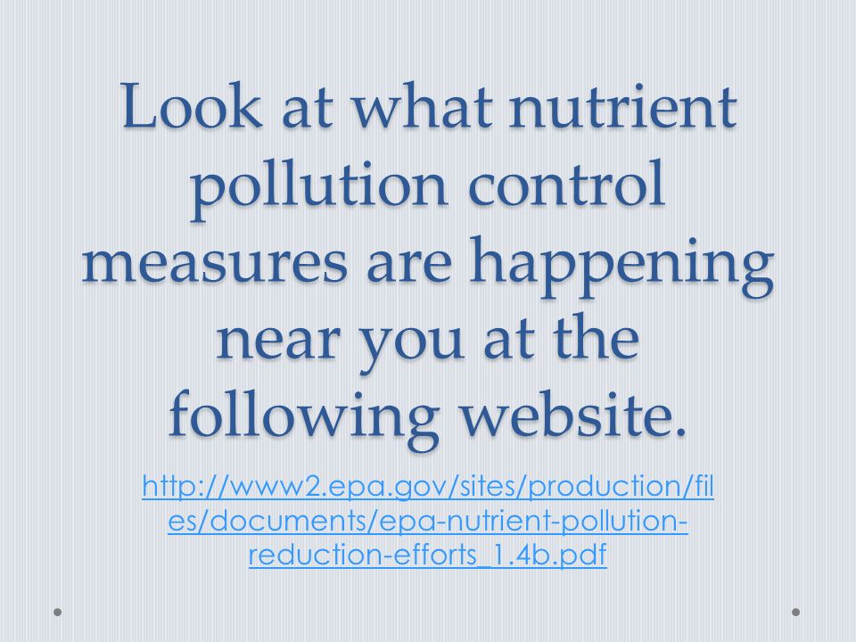 Look at what nutrient pollution control measures are happening near you at the following website.