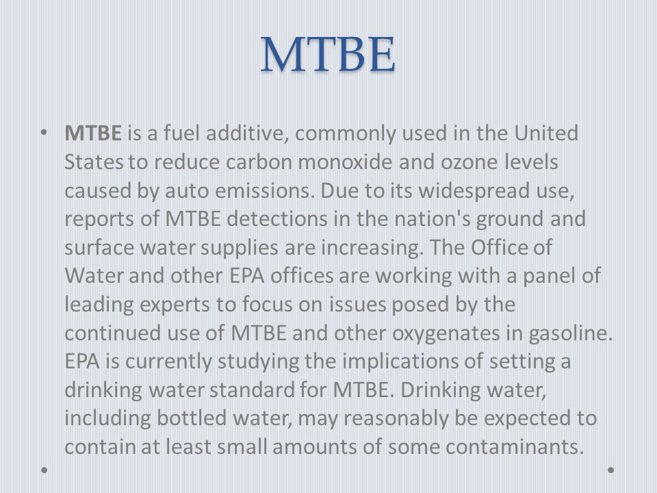 MTBE MTBE is a fuel additive, commonly used in the United States to reduce carbon monoxide and ozone levels caused by auto emissions.