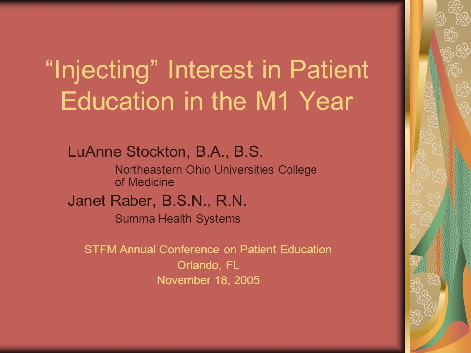 """Injecting"""" Interest in Patient Education in the M1 Year LuAnne"""