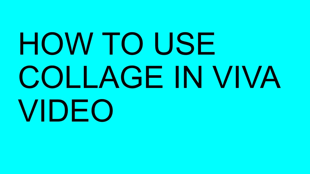 HOW TO EDIT VIDEO USING VIVA VIDEO APPLICATION STEP 1
