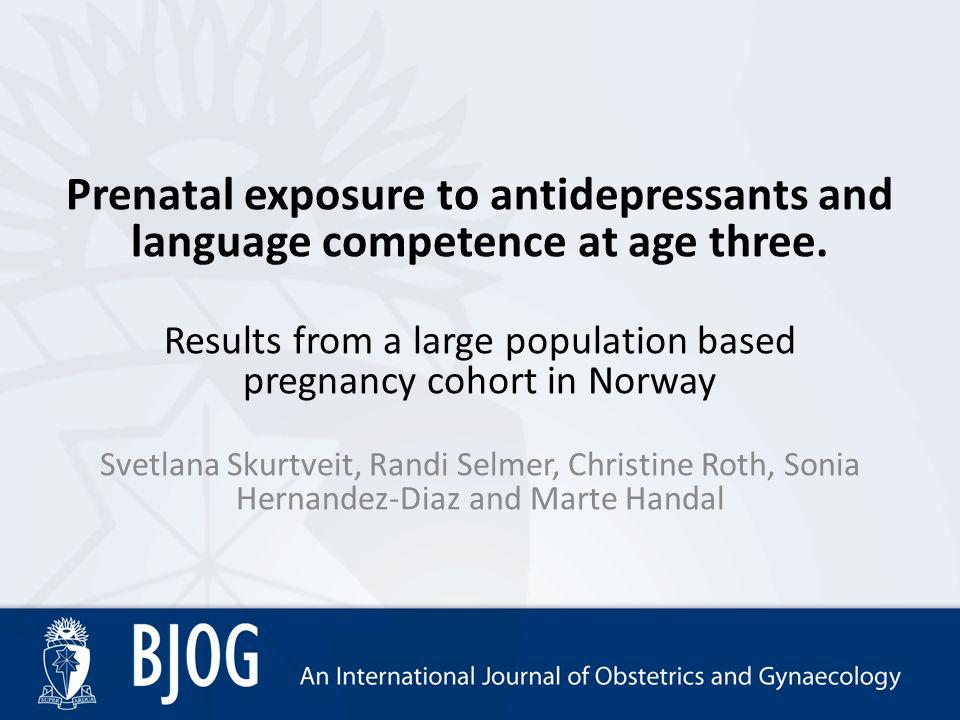 In Utero Exposure To Antidepressants >> Prenatal Exposure To Antidepressants And Language Competence