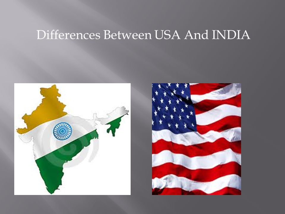 2 Differences Between Usa And India