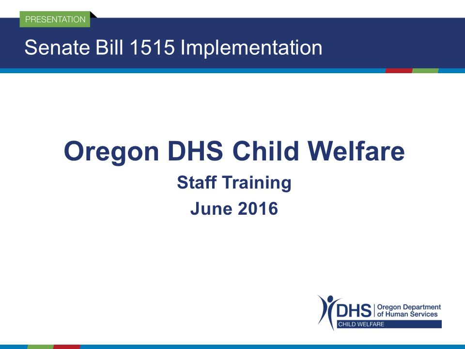 Oregon DHS Child Welfare Staff Training June 2016 Senate