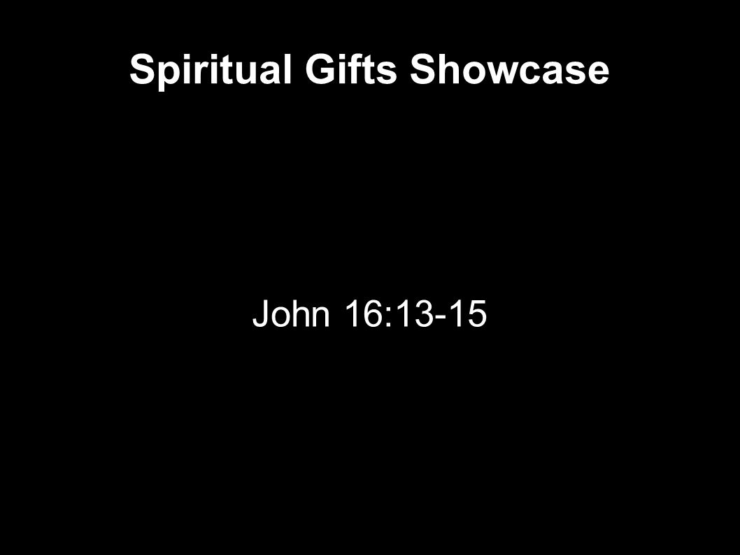 Workbooks spiritual gifts workbook : Spiritual Gifts Showcase John 16: John