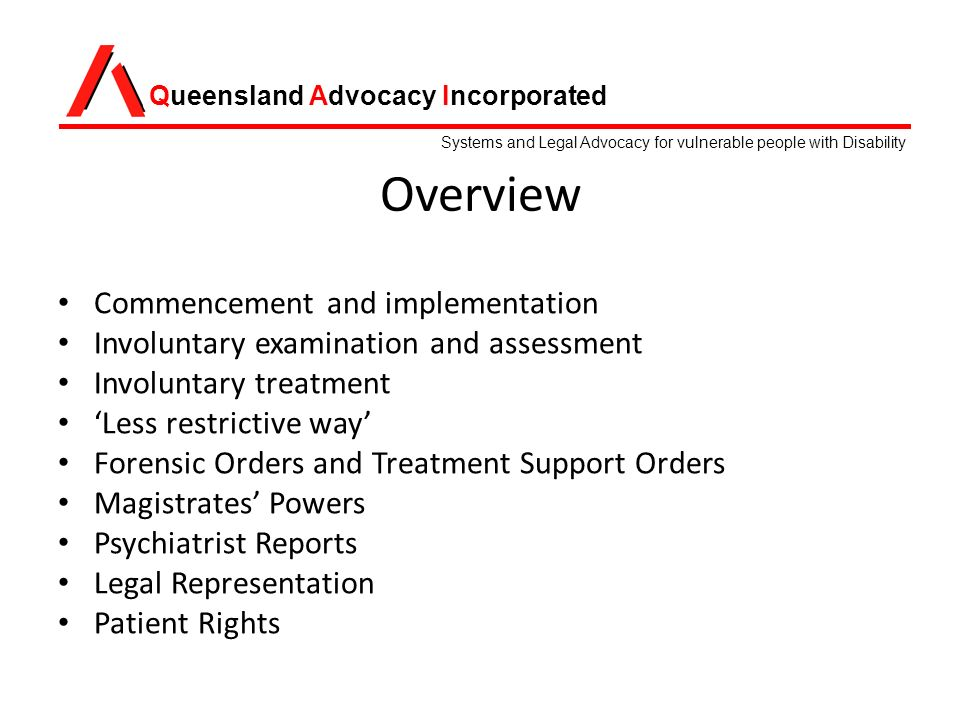 Queensland Advocacy Incorporated Systems And Legal Advocacy For Vulnerable People With Disability Changes To The Mental Health Act Qld David Manwaring Ppt Download