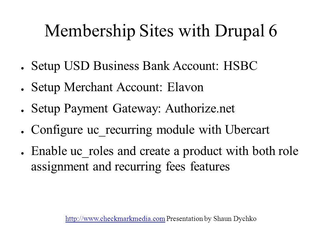 Membership Sites with Drupal 6 ○ Setup USD Business Bank