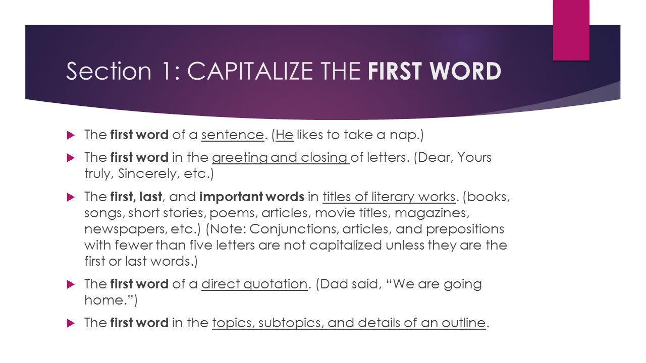 CAPITALIZATION RULES. Section 1: CAPITALIZE THE FIRST WORD  The ...