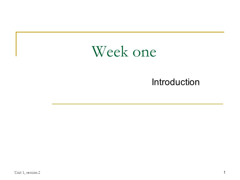 Unit 1 Session 21 Week One Introduction Unit 1 Session 22 Deck