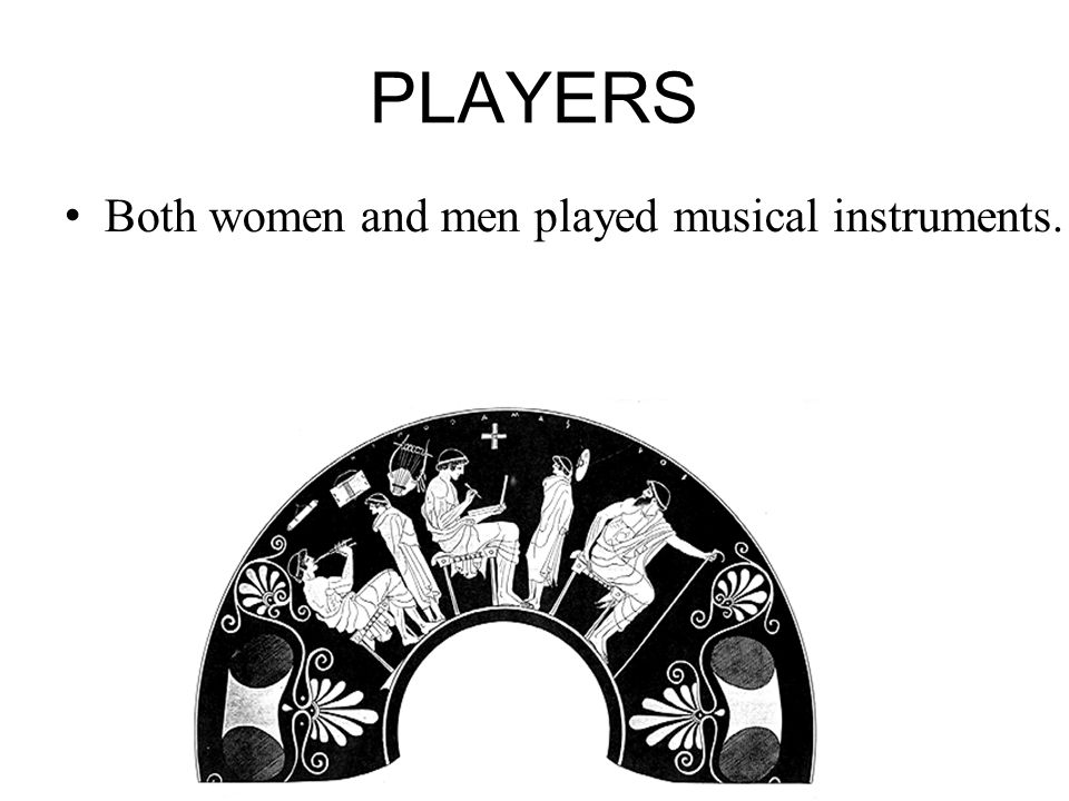 ANCIENT GREEK MUSIC The Greeks loved music  It was a way of