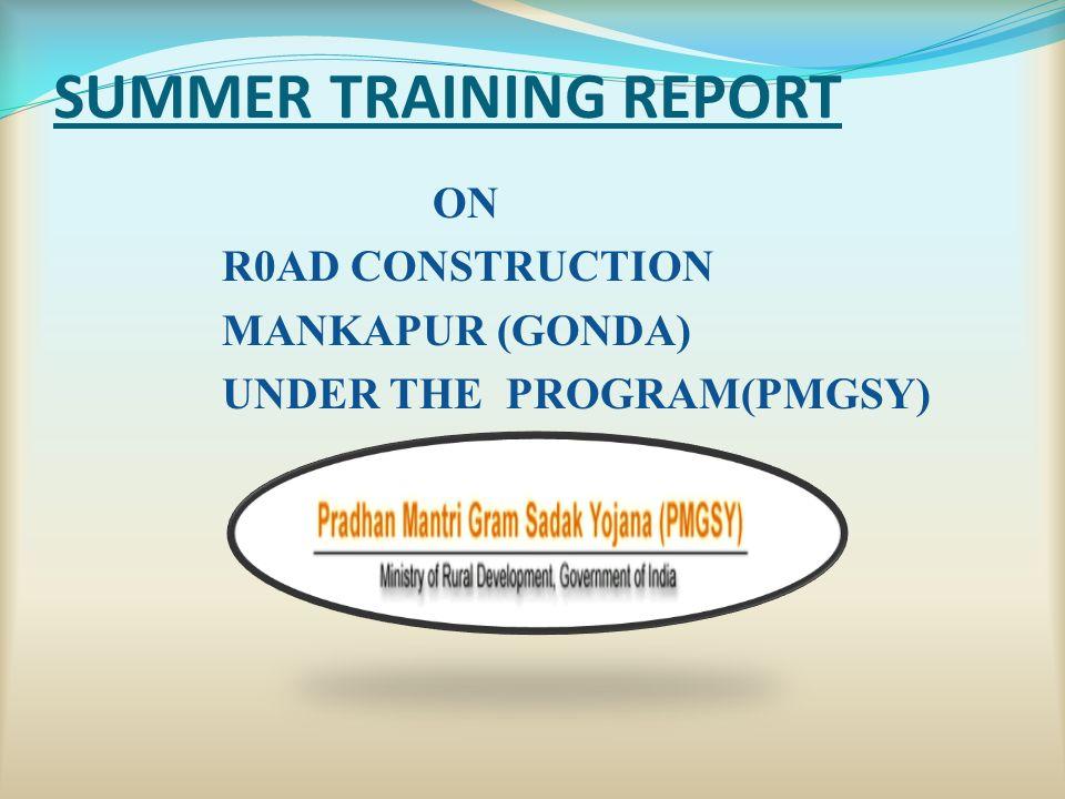 SUMMER TRAINING REPORT ON R0AD CONSTRUCTION MANKAPUR (GONDA
