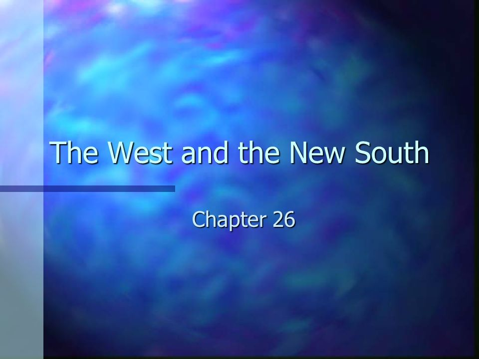 The West and the New South Chapter 26