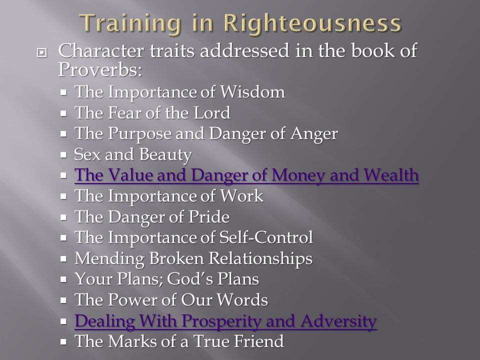 Character traits addressed in the book of Proverbs:  The