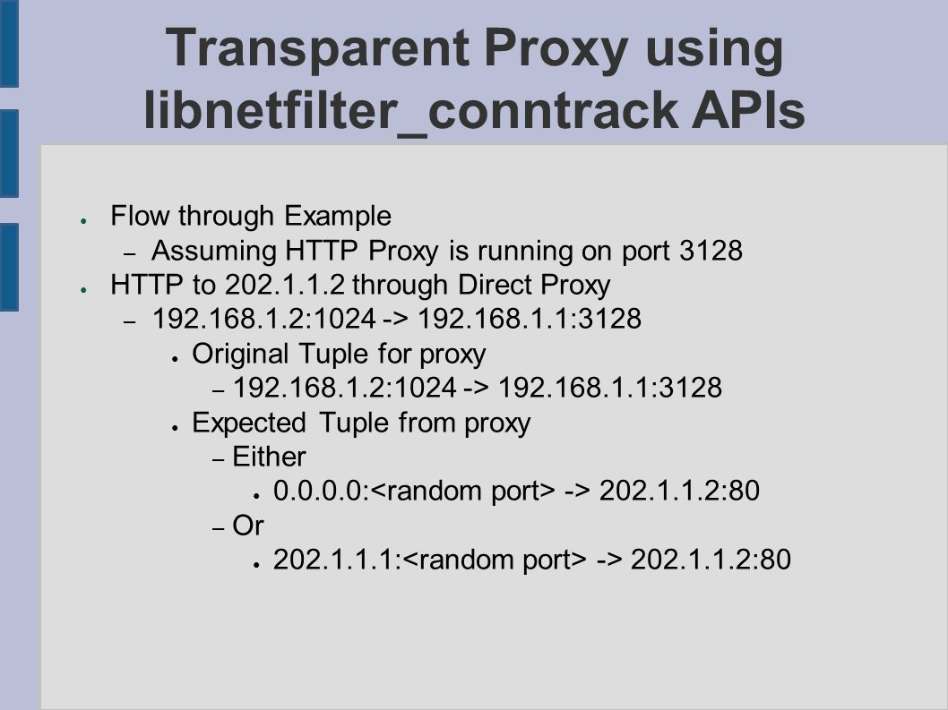 Transparent Proxy Using libnetfilter_conntrack APIs Nishit Shah
