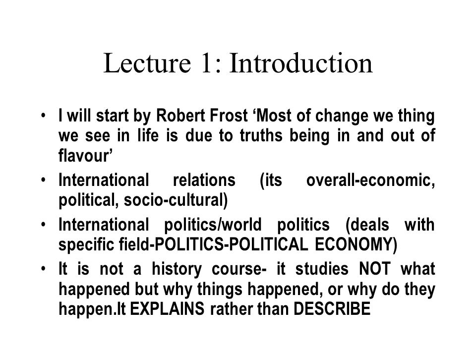 Lecture 1: Introduction I will start by Robert Frost 'Most