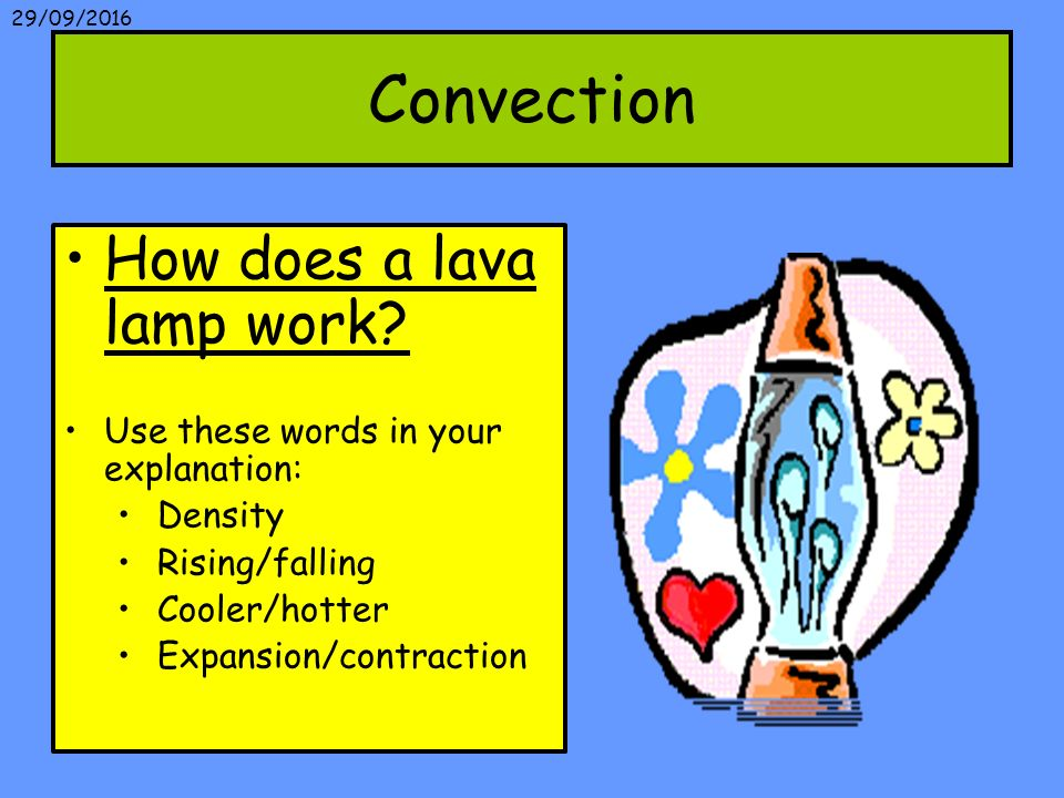 How Does A Lava Lamp Work Unique 606060 Methods Of Heat Transfer By The End Of The Lesson You