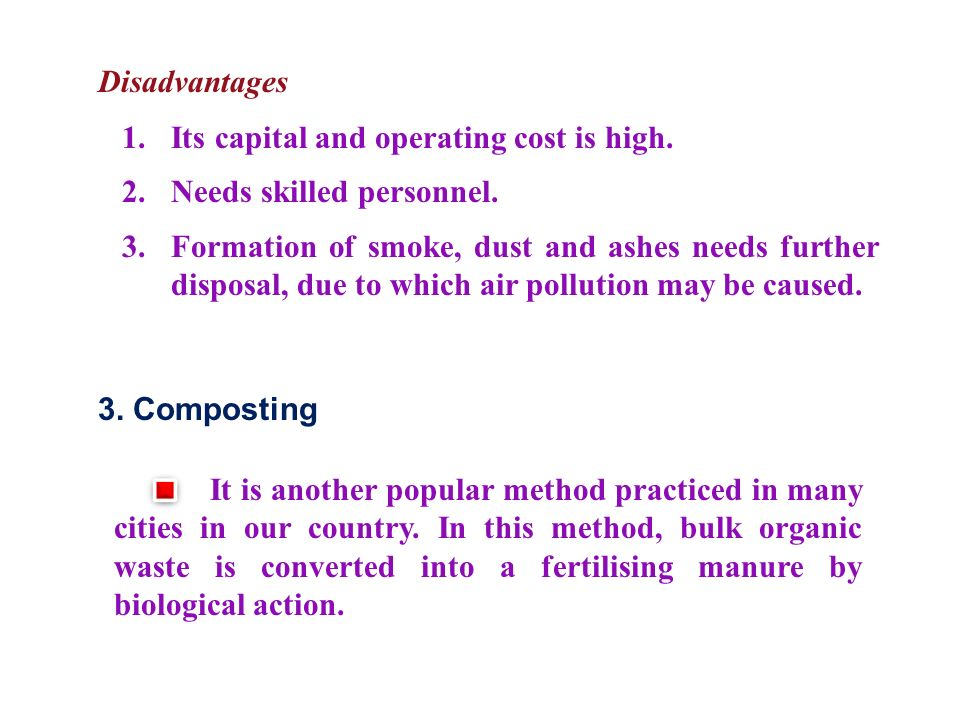 Disadvantages 1.Its capital and operating cost is high.