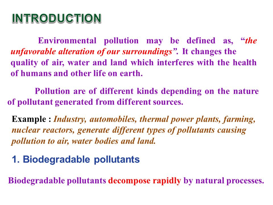 Environmental pollution may be defined as, the unfavorable alteration of our surroundings .