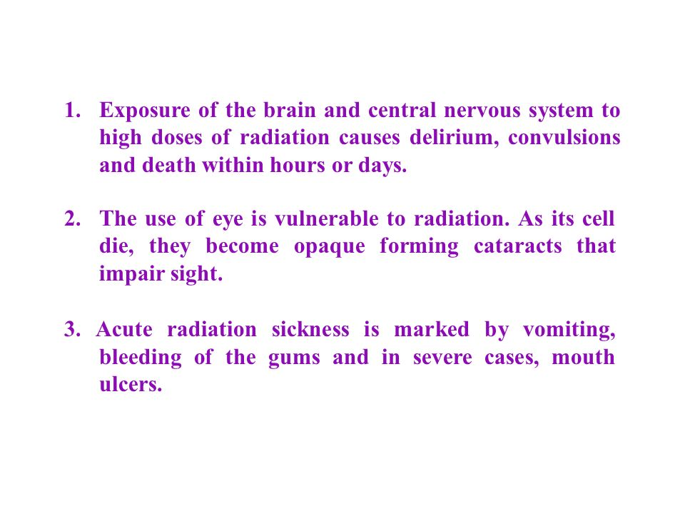 2. The use of eye is vulnerable to radiation.