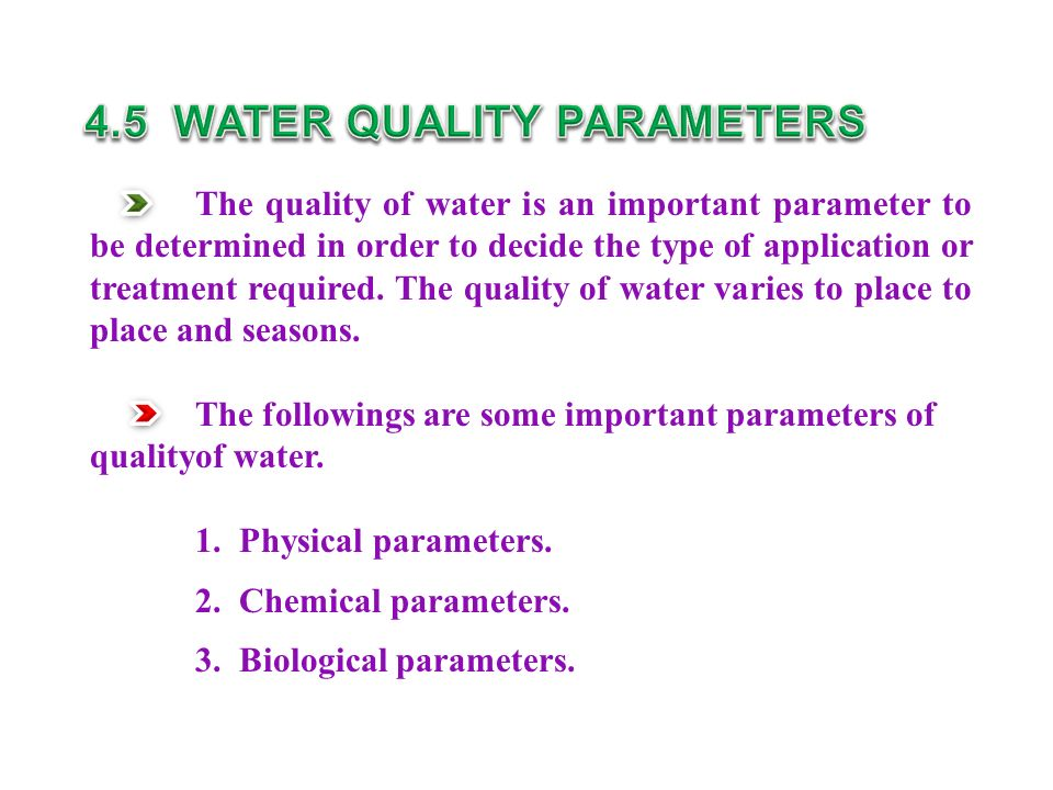 The quality of water is an important parameter to be determined in order to decide the type of application or treatment required.