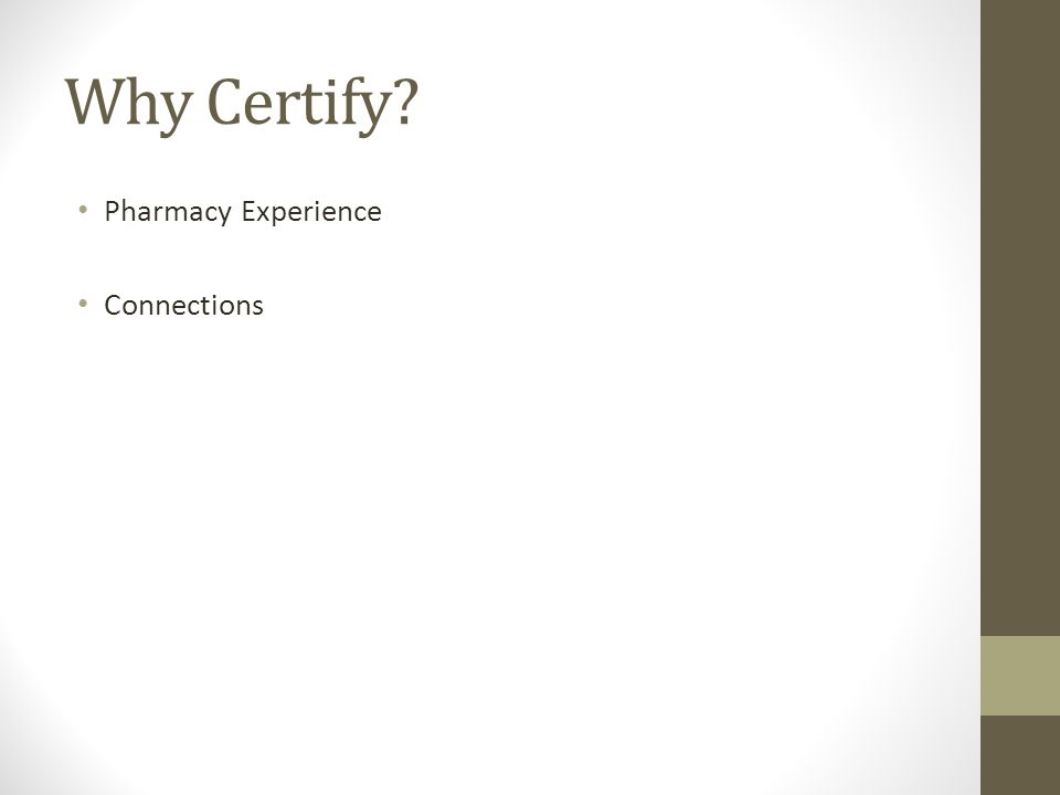Pharmacy Technician Certification. Why Certify? Pharmacy Experience ...