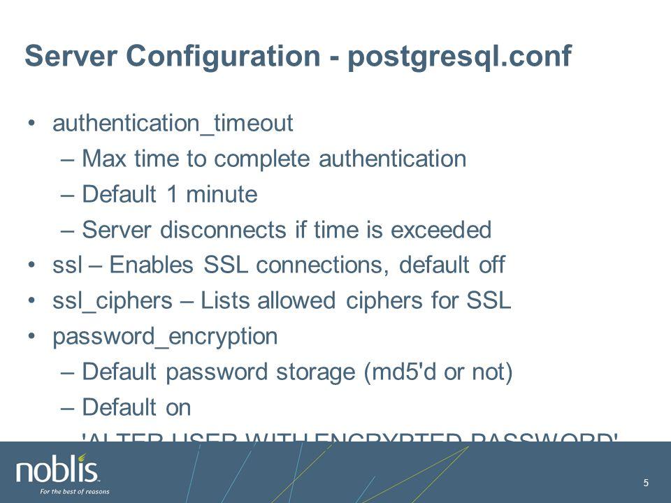 2010 Noblis, Inc  PostgreSQL Access Controls (AuthN, AuthZ