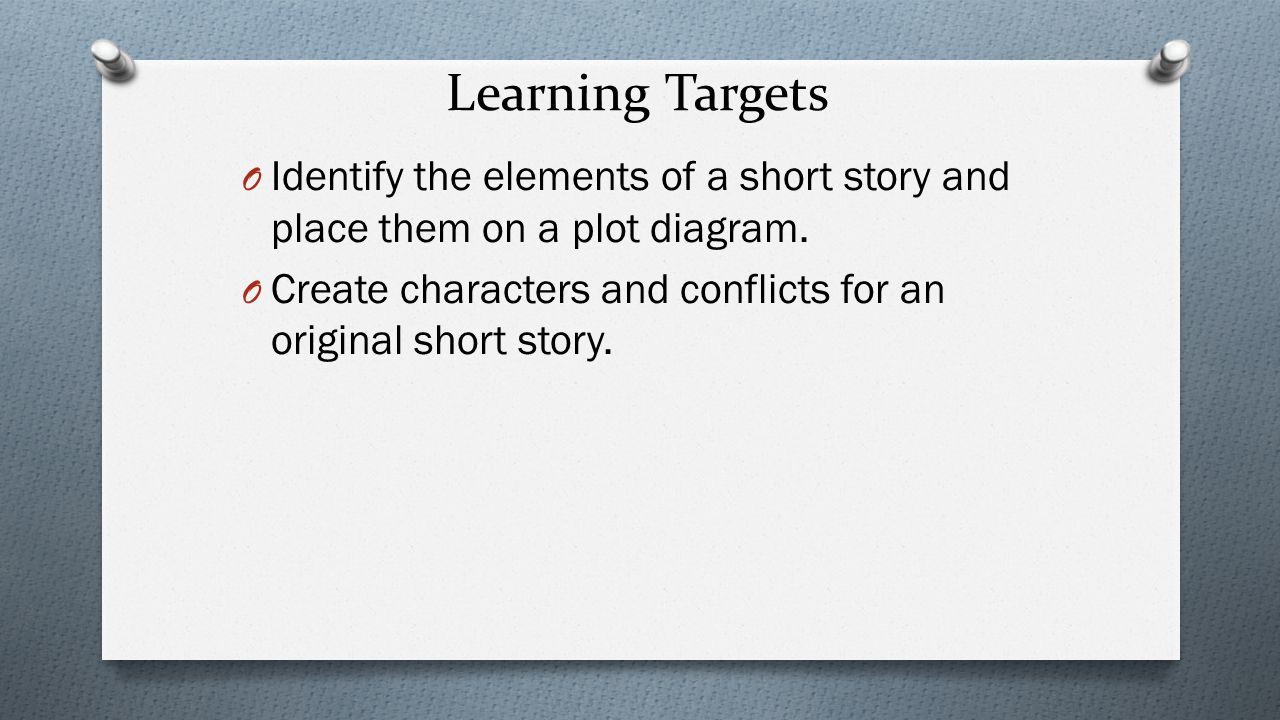Unit 2 Short Stories Take Out A Sheet Of Paper And Create The Story Plot Diagram Learning Targets O Identify Elements Place Them On