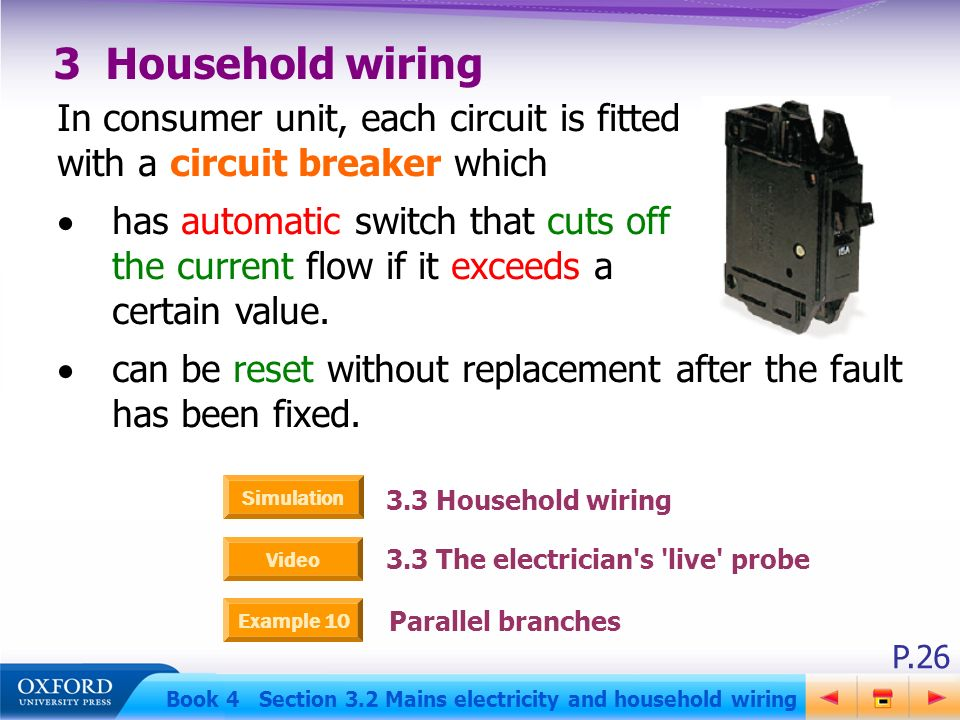 26 p 26 book 4 section 3 2 mains electricity and household wiring 3  household wiring in consumer unit, each circuit is fitted with a circuit  breaker which