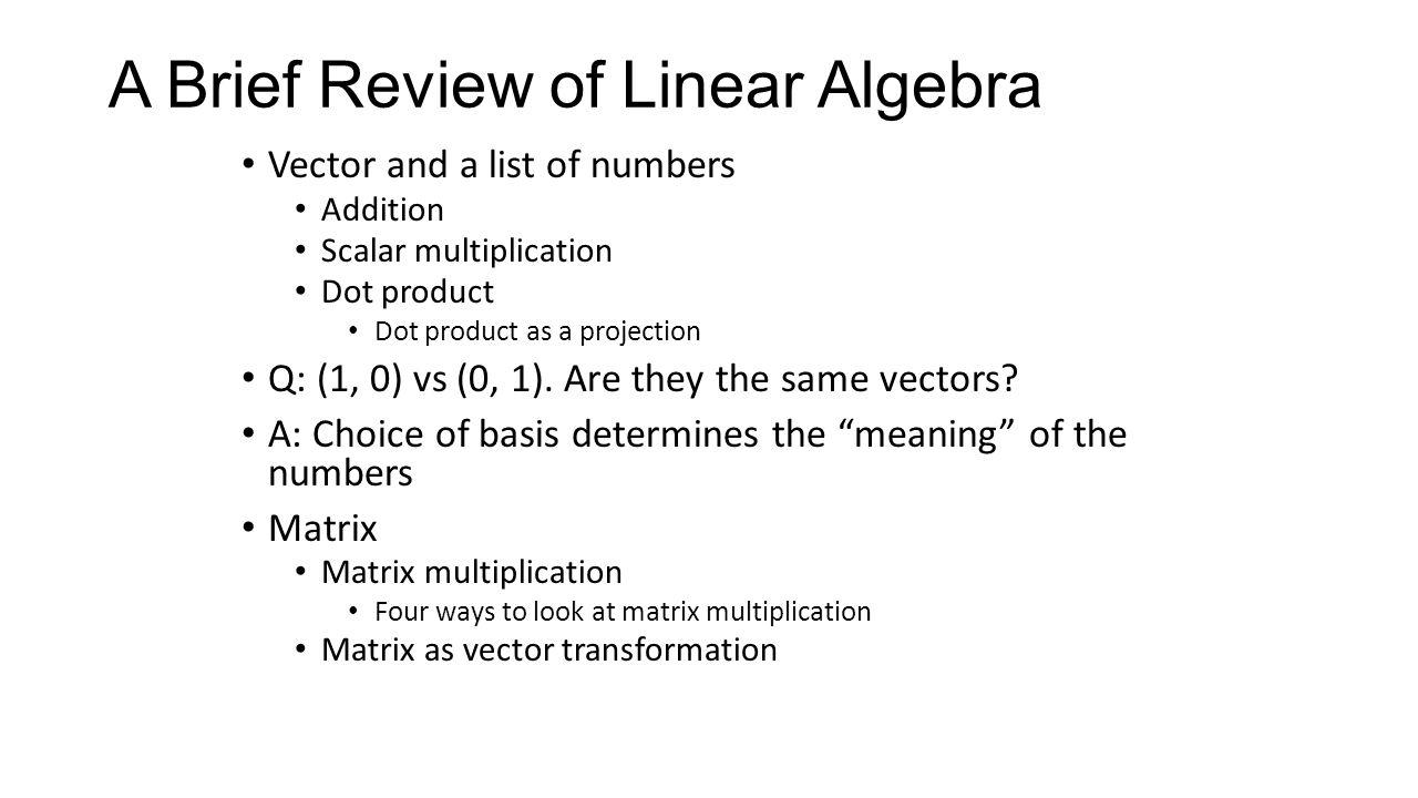CS246 Linear Algebra Review  A Brief Review of Linear Algebra Vector