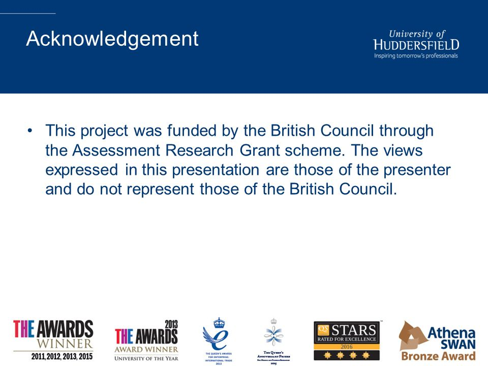 What To Test At C1 Susan Sheehan Acknowledgement This Project Was Funded By The British Council Through The Assessment Research Grant Scheme The Views Ppt Download Dissertation acknowledgements recommendations should be obligatorily fulfilled in a certain manner. assessment research grant scheme