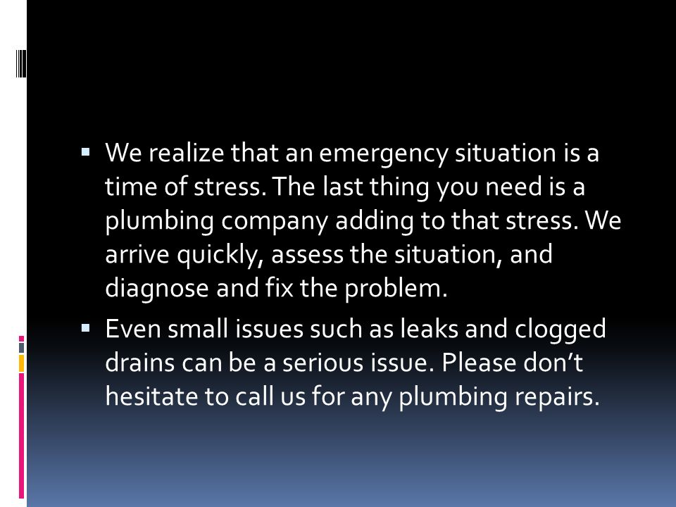  We realize that an emergency situation is a time of stress.