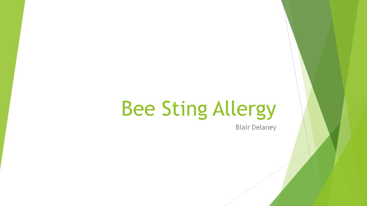 "Bee Sting Allergy Blair Delaney. What defines ""allergic"" reaction ..."