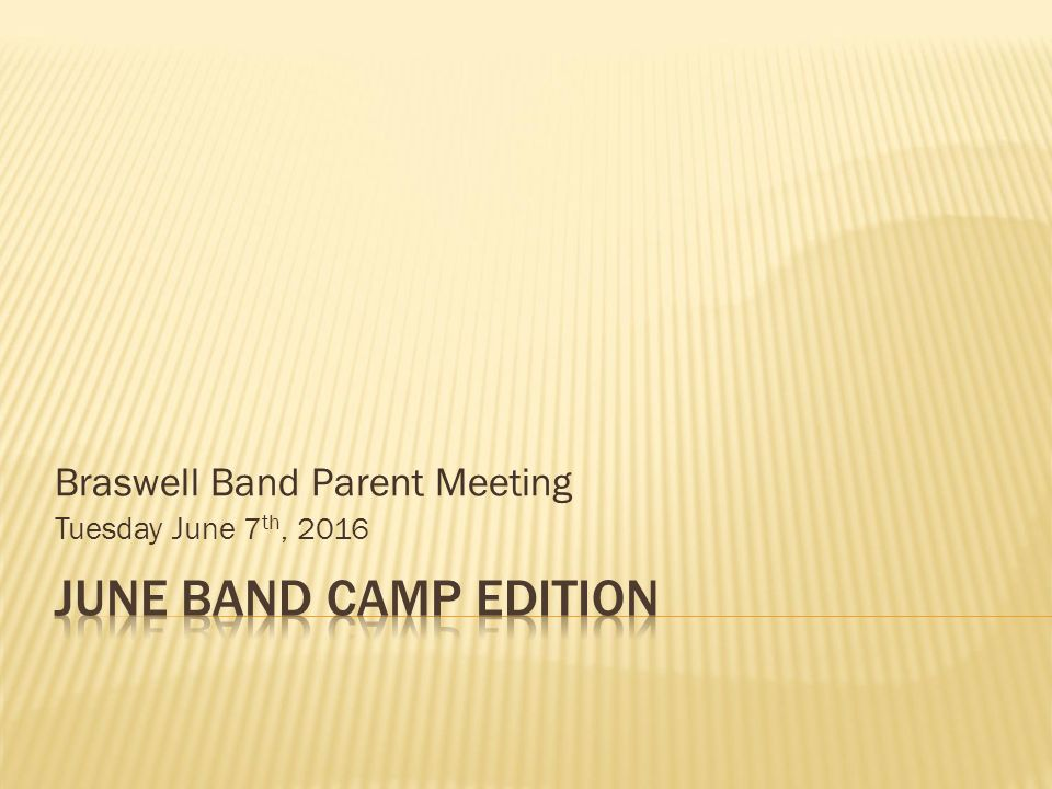 Braswell Band Parent Meeting Tuesday June 7 th, ppt download