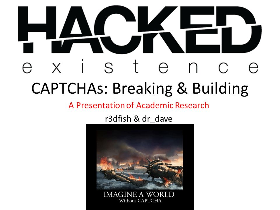 CAPTCHAs: Breaking & Building A Presentation of Academic Research