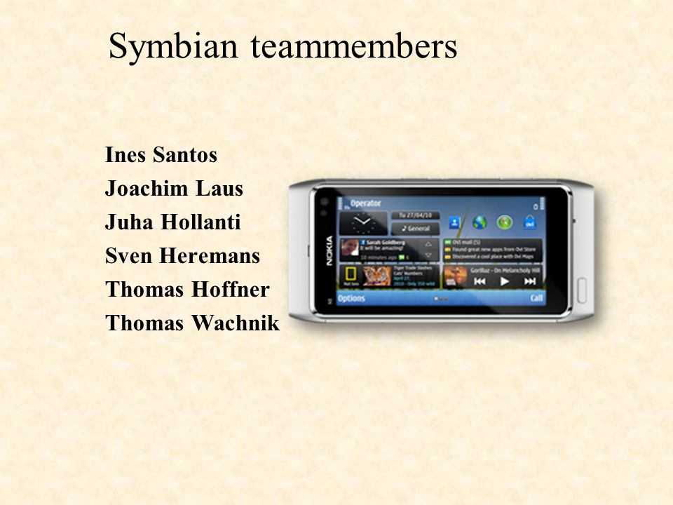 1] Symbian OS 2] Android OS 3] iPhone OS (iOS ) 4