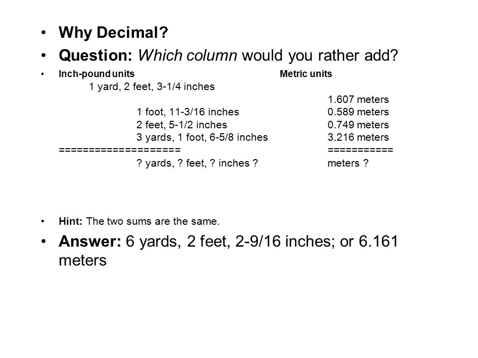 Metric System  inch-pound METRIC SYSTEMWhile the U S